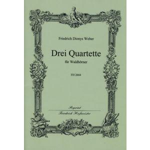 Friedrich Dionys Weber: 3 Quartette