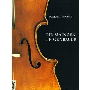 Egmont Michels: Die Mainzer Geigenbauer, Ln.