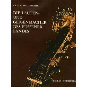 Richard Bletschacher: Die Lauten- und Geigenbauer des Füssener Landes,