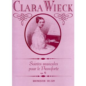 Clara Wieck: Soirées musicales, op. 6