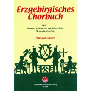Erzgebirgisches Chorbuch, Teil 1